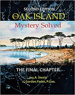 Oak Island Mystery: Solved: Joy A  Steele, Gordon Fader