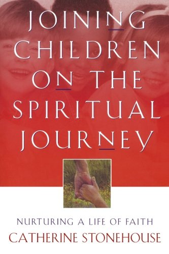 Joining Children On The Spiritual Journey  Nurturing A Life Of Faith  Bridgepoint Books