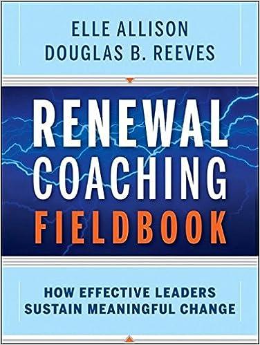Renewal Coaching Fieldbook: How Effective Leaders Sustain Meaningful Change