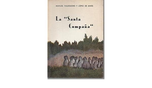 LA SANTA COMPAÑA.: Amazon.es: Manuel. VALDEMORO Y LOPEZ DE ...