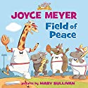 Field of Peace Audiobook by Joyce Meyer Narrated by Pam Turlow, Ben Dooley