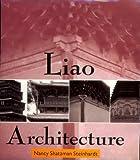 Liao Architecture, Nancy S. Steinhardt, 0824818431