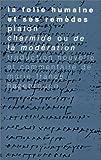 La Folie Humaine et Ses Remèdes : Platon, Charmide, Ou, de la Modération, Hazebroucq, Marie-France and Plato, 271161297X