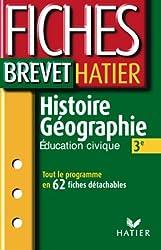 Fiches Brevet Hatier : Histoire-Géographie, 3e