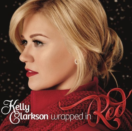Wrapped in Red by Kelly Clarkson [Music CD]