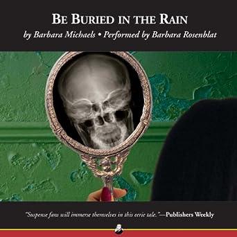 Amazon Com Be Buried In The Rain Audible Audio Edition border=