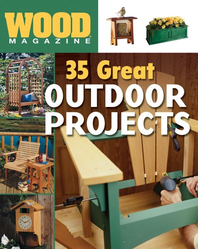 Wood® Magazine: 35 Great Outdoor Projects (Wood Furniture Outdoor Sale)