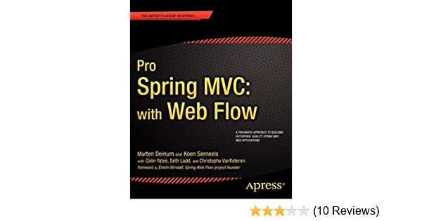 Pro Spring MVC: With Web Flow (Expert's Voice in Spring): Marten