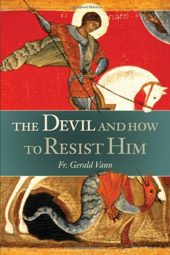 The Devil: And How to Resist Him
