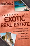img - for Passport to Exotic Real Estate: Buying U.S. And Foreign Property In Breath-Taking, Beautiful, Faraway Lands book / textbook / text book