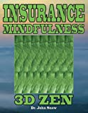 Insurance Mindfulness: 3D Zen (Volume 1)