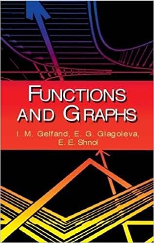 Functions and Graphs (Dover Books on Mathematics): I. M. Gelfand ...