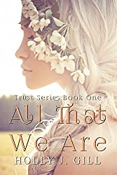 All That We Are (Trust Series Book 1)