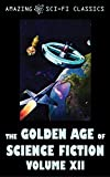 : The Golden Age of Science Fiction - Volume XII