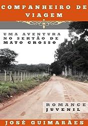 Companheiro de Viagem: Uma aventura no sertão de Mato Grosso (Portuguese Edition)