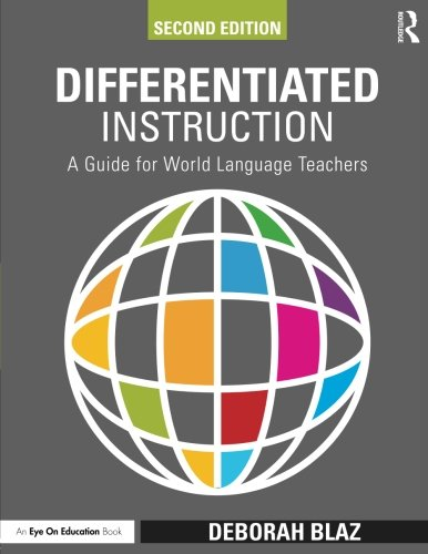 Differentiated Instruction: A Guide for World Language Teachers (Eye on Education Books) by Routledge
