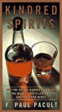 Download Kindred Spirits: The Spirit Journal Guide to the World's Distilled Spritis and Fortified Wines in PDF ePUB Free Online