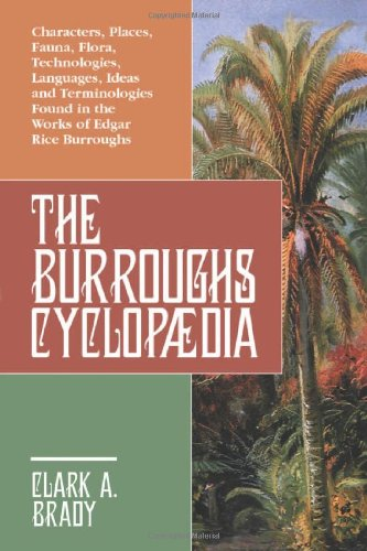 The Burroughs Encyclopaedia: Characters, Places, Fauna, Flora, Technologies, Languages, Ideas and Terminologies Found in the Works of Edgar Rice Burroughs by Brand: McFarland