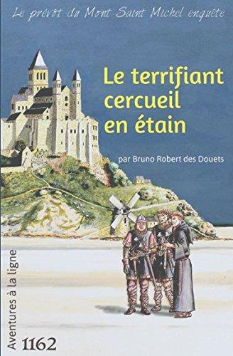 Le terrifiant cercueil en étain (Le prévôt du Mont Saint Michel enquête) (French Edition)