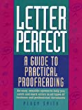 Letter Perfect : A Guide to Practical Proofreading, Smith, Peggy, 0935012176
