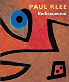 Paul Klee Rediscovered, , 1858941156