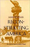 img - for Reconstructing America: The Symbol of America in Modern Thought book / textbook / text book