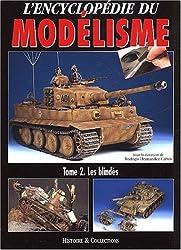 L'encyclopédie du modélisme : Tome 2, Les blindés