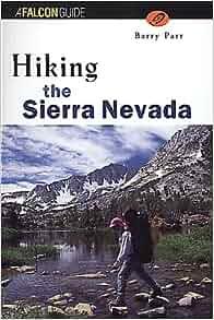 Hiking the Sierra Nevada (Regional Hiking Series): Barry