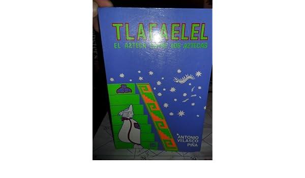 Tlacaelel El Azteca Entre Los Aztecas Ebook Download
