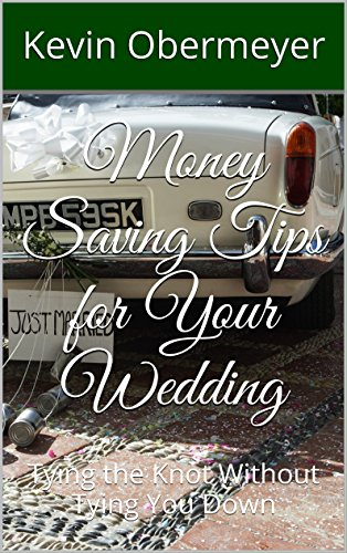 Money Saving Tips For Your Wedding Tying The Knot Without Tying You