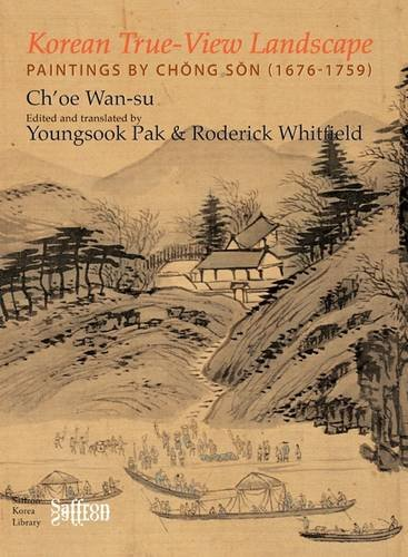 Download Korean True-view Landscape: Paintings by Chong Son (1676-1759) (Saffron Korea Library Series) PDF