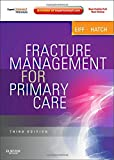 img - for Fracture Management for Primary Care: Expert Consult - Online and Print, 3e by M. Patrice Eiff MD (2011-11-01) book / textbook / text book