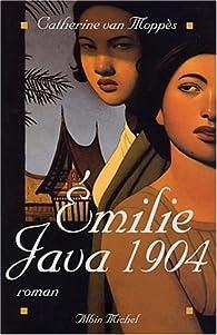 Emilie, Java 1904 par Catherine Van Moppès