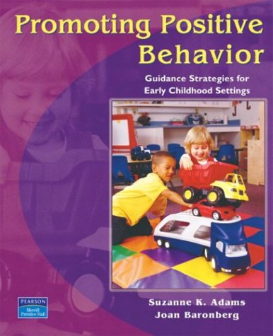 Promoting Positive Behavior: Guidance Strategies for Early Childhood Settings
