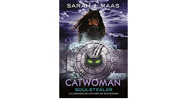 Amazon.com: Catwoman: Soulstealer (DC ICONS 4) (Spanish Edition) eBook: Sarah J. Maas: Kindle Store