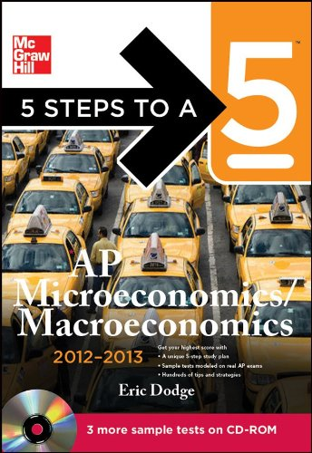 5 Steps to a 5 AP Microeconomics/Macroeconomics with CD-ROM, 2012-2013 Edition (5 Steps to a 5 on the Advanced Placement