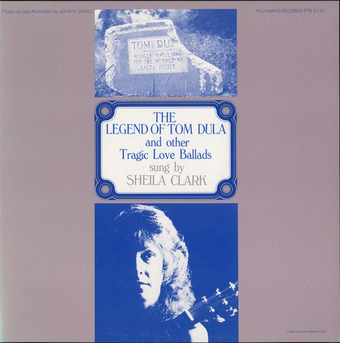 Legend of Tom Dula & Other Tragic Love Ballads