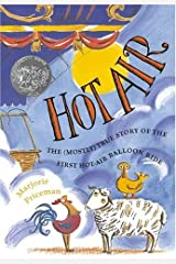 Hot Air: The (Mostly) True Story of the First Hot-Air Balloon Ride (Caldecott Honor Book) Hardcover