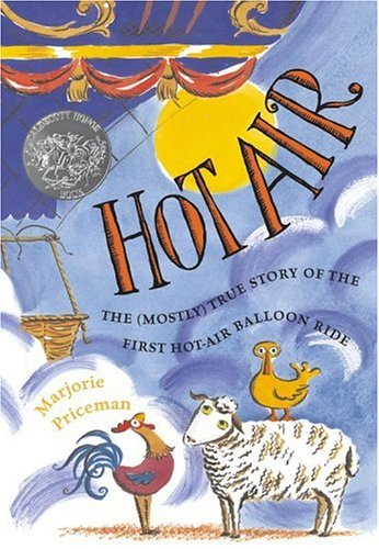 Hot Air  The  Mostly  True Story Of The First Hot Air Balloon Ride  Caldecott Honor Book