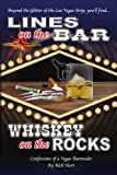 Lines on the Bar ... Whiskey on the Rocks, Rick Hart, 1450051367