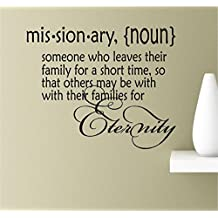 Missionary, (noun) someone who leaves their family for a short time, so that others may be with their families for eternity. Vinyl Wall Art Inspirational Quotes Decal Sticker