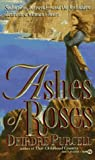 Ashes of Roses, Deirdre Purcell, 0451182464