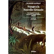 VOYAGE À LA NOUVELLE GRENADE : UN VOYAGEUR FRANÇAIS DÉCOUVRE LE MONDE INDIEN, 1869-1870