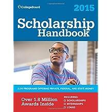 Scholarship Handbook 2015: All-New 18th Edition (College Board Scholarship Handbook)