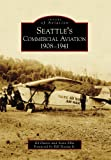 img - for Seattle's Commercial Aviation:: 1908-1941 (Images of Aviation) book / textbook / text book