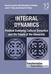 Integral Dynamics: Political Economy, Cultural Dynamics and the Future of the University (Transformation and Innovation)
