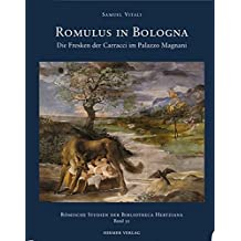 Romulus in Bologna: Die Fresken der Caracci im Palazzo Magnani