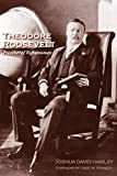 Theodore Roosevelt: Preacher of Righteousness