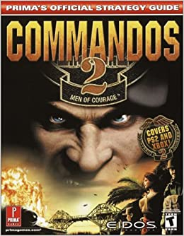 Commandos 2: Men of Courage (PS2): Prima's Official Strategy