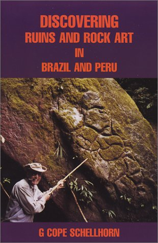 Discovering Ruins and Rock Art in Brazil and Peru (Inca Ruins)